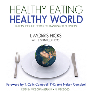Healthy-eating-healthy-world-unleashing-the-power-of-plantbased-nutrition-unabridged-audiobook