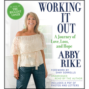 Working It Out: A Journey of Love, Loss, and Hope (Unabridged) audiobook download