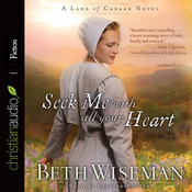 Seek Me with All Your Heart: A Land of Canaan Novel, Book 1 (Unabridged) audiobook download