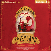 The Girl Who Circumnavigated Fairyland in a Ship of Her Own Making (Unabridged) audiobook download