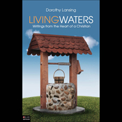 Living Waters: Writings from the Heart of a Christian (Unabridged) audiobook download