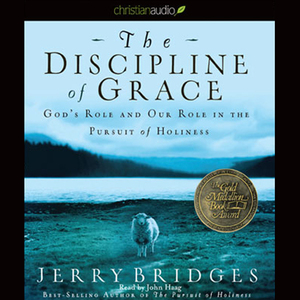 The-discipline-of-grace-gods-role-and-our-role-in-the-pursuit-of-holiness-unabridged-audiobook