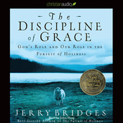 The Discipline of Grace: God's Role and Our Role in the Pursuit of Holiness (Unabridged) audiobook download