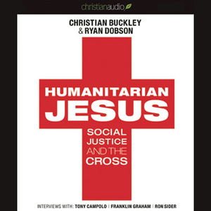 Humanitarian-jesus-social-justice-and-the-cross-unabridged-audiobook