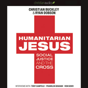 Humanitarian Jesus: Social Justice and the Cross (Unabridged) audiobook download