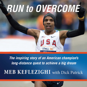 Run to Overcome: The Inspiring Story of an American Champion's Long-Distance Quest to Achieve a Big Dream (Unabridged) audiobook download