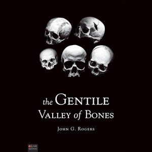 The-gentile-valley-of-bones-unabridged-audiobook