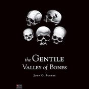 The Gentile Valley of Bones (Unabridged) audiobook download