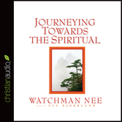 Journeying Towards the Spiritual: A Digest of the Spiritual Man (Unabridged) audiobook download
