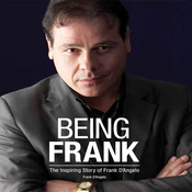 Being Frank: The Inspiring Story of Frank D' Angelo (Unabridged) audiobook download
