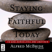 Staying Faithful Today: To God, Ourselves, One Another (Unabridged) audiobook download