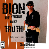 Dion: The Wanderer Talks Truth: (stories, humor & music) (Unabridged) audiobook download