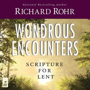 Wondrous-encounters-scripture-for-lent-unabridged-audiobook