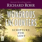Wondrous Encounters: Scripture for Lent (Unabridged) audiobook download
