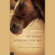 He Came Looking for Me: A True Story of Hope and Redemption audiobook download