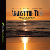 Against the Tide: The Story of Watchman Nee (Unabridged) audiobook download