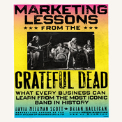 Marketing Lessons from the Grateful Dead: What Every Business Can Learn from the Most Iconic Band in History (Unabridged) audiobook download