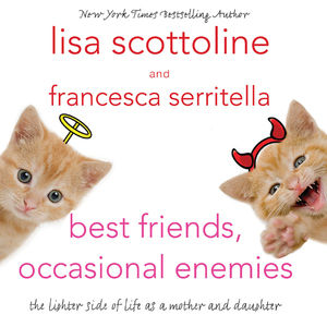 Best-friends-occasional-enemies-the-lighter-side-of-life-as-a-mother-and-daughter-unabridged-audiobook