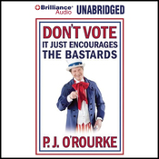 Don't Vote - It Just Encourages the Bastards (Unabridged) audiobook download