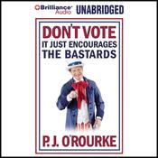 Don't Vote - It Just Encourages the Bastards (Unabridged) audiobook download