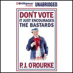 Dont-vote-it-just-encourages-the-bastards-unabridged-audiobook