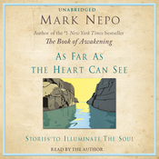 As Far as the Heart Can See: Stories to Illuminate the Soul (Unabridged) audiobook download