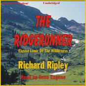 The Ridgerunner: Elusive Loner of the Wilderness (Unabridged) audiobook download