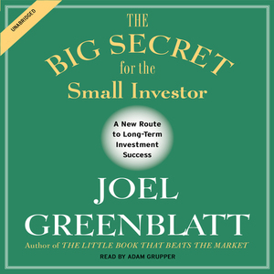 The-big-secret-for-the-small-investor-the-shortest-route-to-long-term-investment-success-unabridged-audiobook