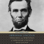 Speeches and Writings of Abraham Lincoln (Unabridged) audiobook download