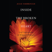 Inside the Broken Heart: Grief Understanding for Widows and Widowers audiobook download