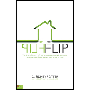 The-flip-the-true-life-story-of-how-a-successful-new-tract-home-investor-went-from-zero-to-hero-back-to-zero-unabridged-audiobook