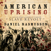 American Uprising: The Untold Story of America's Largest Slave Revolt (Unabridged) audiobook download