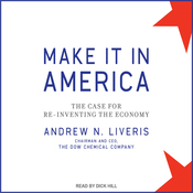 Make It in America: The Case for Re-Inventing the Economy (Unabridged) audiobook download