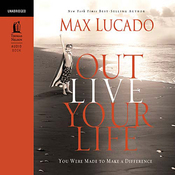 Outlive Your Life: You Were Made to Make a Difference (Unabridged) audiobook download