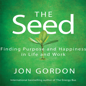 The-seed-finding-purpose-and-happiness-in-life-and-work-unabridged-audiobook