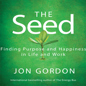 The Seed: Finding Purpose and Happiness in Life and Work (Unabridged) audiobook download