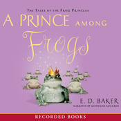 A Prince Among Frogs: The Tales of the Frog Princess (Unabridged) audiobook download