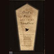 God's Feet Are in My Sandbox: Faith Chronicles of a Texas Death Row Chaplain audiobook download