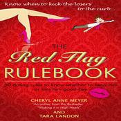 The Red Flag Rulebook: 50 Dating Rules to Know Whether to Keep Him or Kiss Him Good-Bye (Unabridged) audiobook download