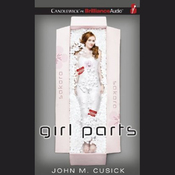Girl Parts (Unabridged) audiobook download