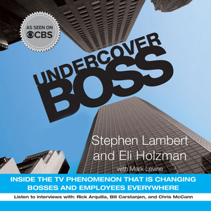 Undercover-boss-inside-the-tv-phenomenon-that-is-changing-bosses-and-employees-everywhere-unabridged-audiobook