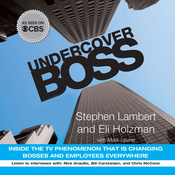 Undercover Boss: Inside the TV Phenomenon That Is Changing Bosses and Employees Everywhere (Unabridged) audiobook download