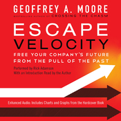 Escape Velocity: Free Your Company's Future from the Pull of the Past (Unabridged) audiobook download