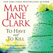 To Have and to Kill: A Wedding Cake Mystery (Unabridged) audiobook download