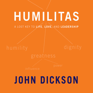 Humilitas-a-lost-key-to-life-love-and-leadership-unabridged-audiobook