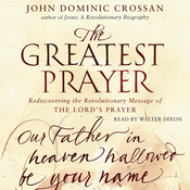 The Greatest Prayer: Rediscovering the Revolutionary Message (Unabridged) audiobook download
