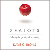 Xealots: Defying the Gravity of Normality (Unabridged) audiobook download