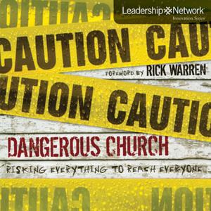 Dangerous-church-risking-everything-to-reach-everyone-leadership-network-innovation-series-unabridged-audiobook