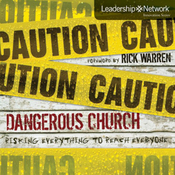 Dangerous Church: Risking Everything to Reach Everyone (Leadership Network Innovation Series) (Unabridged) audiobook download
