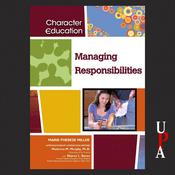 Managing Responsibilities: Character Education (Unabridged) audiobook download